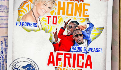 Radio & Weasel Ft, PJ Powers -  Home to Africa.