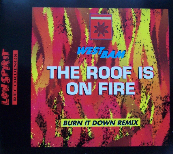 Westbam The Roof Is On Fire Remixes Low Spirit