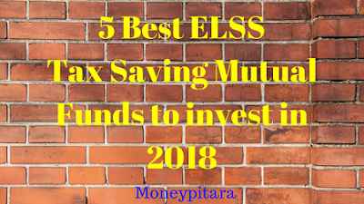 5 Best ELSS Tax Saving Mutual Funds to invest in 2018