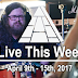 Live This Week: April 9th - 15th, 2017
