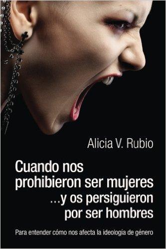 https://www.amazon.com/Cuando-prohibieron-mujeres-persiguieron-hombres/dp/8460896013/ref=sr_1_1?ie=UTF8&qid=1480792472&sr=8-1&keywords=alicia+v+rubio+cuando+nos+prohibieron