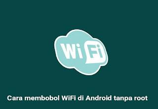 Cara bobol wifi di android tanpa root 100% work