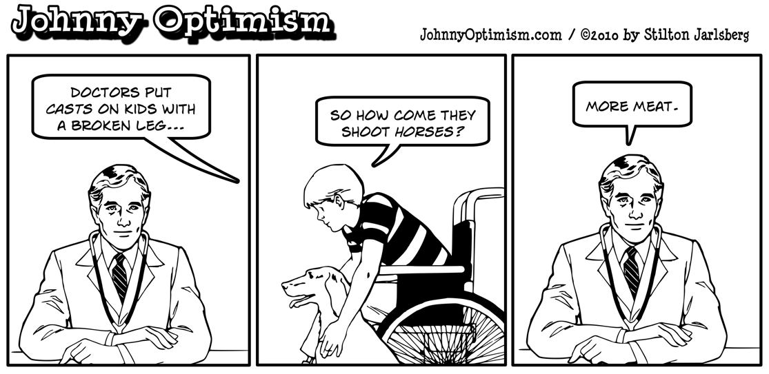 Johnnyoptimism, johnny optimism, shoot horses, doctor
