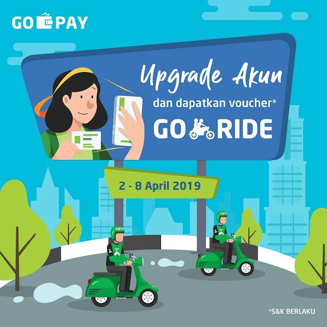 #GOPAY - #Promo Upgrade Akun GO-PAY Free Vouhcer GO-RIDE 5K  (s.d 08 April 2019)