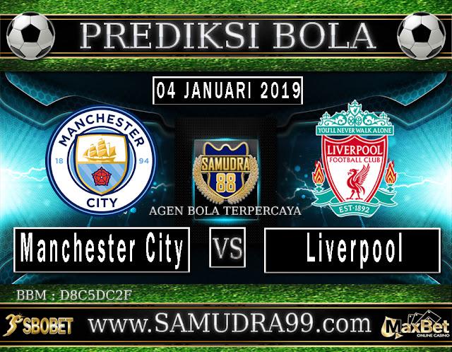PREDIKSI BOLA JITU SAMUDRA88 ANTARA MANCHESTER CITY VS LIVERPOOL 04 JANUARI 2019