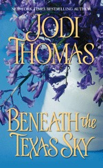 Guest Review: Beneath The Texas Sky by Jodi Thomas