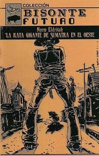 La rata gigante de Sumatra en el Oeste, por Norm Eldritch (Alberto López Aroca)