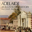 Book Review: Adelaide - An Illustrated History by Colwell and Naylor