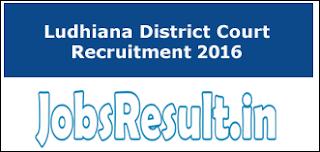 Ludhiana District Court Recruitment 2016