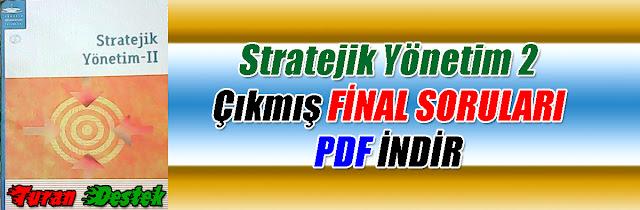 Aöf Destek, Aöf Soru, Aöf Çıkmış Sorular, Stratejik Yönetim 2, Stratejik Yönetim 2 Final Soruları PDF İndir, Stratejik Yönetim 2 2017 çıkmış Final Soruları PDF İndir, Stratejik Yönetim 2 2016 çıkmış Final Soruları PDF İndir, Stratejik Yönetim 2 2015 çıkmış Final Soruları PDF İndir, Stratejik Yönetim 2 2014 çıkmış Final Soruları PDF İndir, Stratejik Yönetim 2 2013 çıkmış Final Soruları PDF İndir, Stratejik Yönetim 2 çıkmış sorular, Aöf Stratejik Yönetim 2 çıkan vize soruları pdf indir, Stratejik Yönetim 2 aöf indir, Stratejik Yönetim 2 indir vize