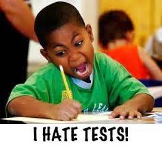 I HATE TESTS!