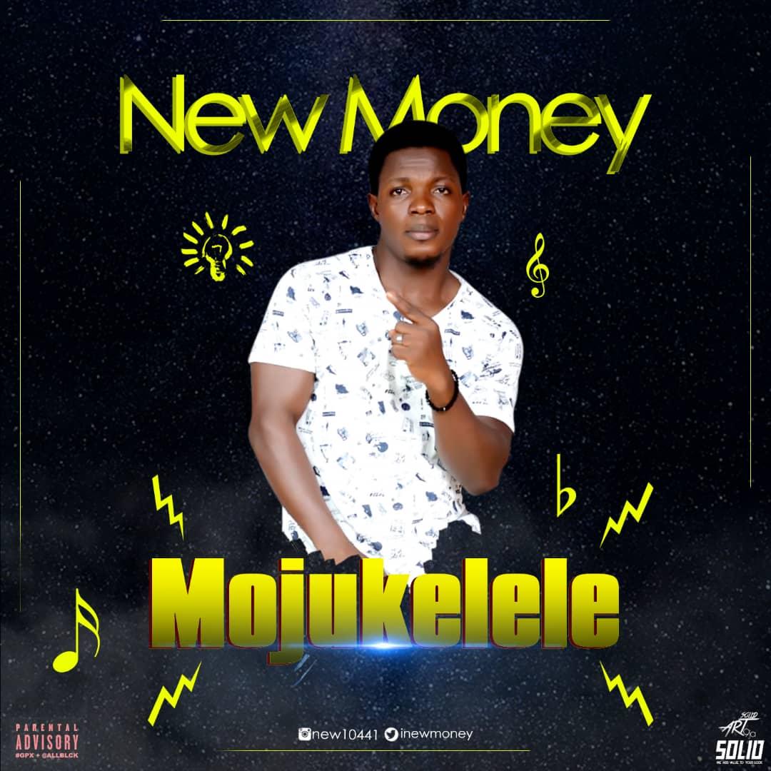 DOWNLOAD MP3: New Money - Mojukelele | @Inewmoney1 - Welcome