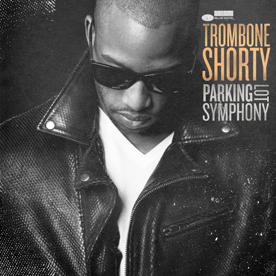 Trombone Shorty - Parking Lot Symphony - Album Download, Itunes Cover, Official Cover, Album CD Cover Art, Tracklist