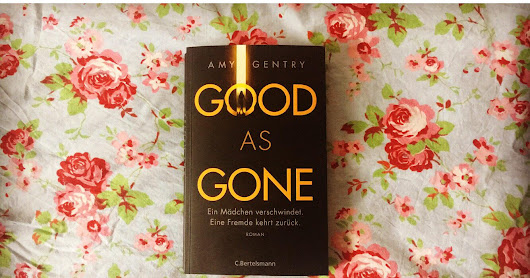 [Rezension] Good as gone - Amy Gentry