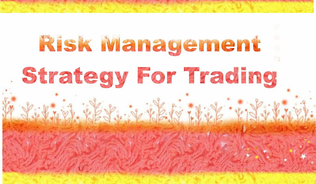 Risk Management Strategy For Trading