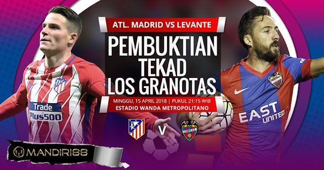 Prediksi Atletico Madrid Vs Levante, Minggu 15 April 2018 Pukul 21.15 WIB