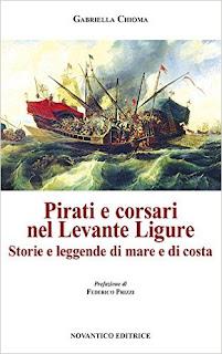 Pirati E Corsari Nel Levante Ligure - Storie E Leggende Di Mare E Di Costa PDF