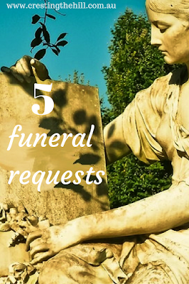 5 things I'd like for my funeral