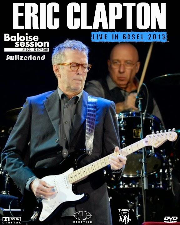Cocaine Live Eric Clapton: Con Alma De Blues: Eric Clapton Live Baloise Session (2013