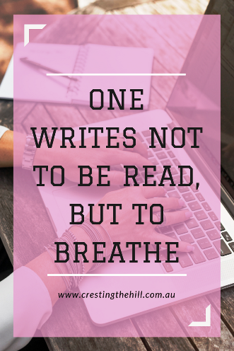 Why do you write/blog? is it to breathe and share your story?