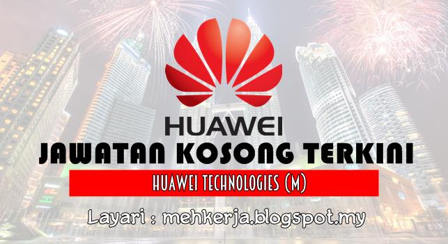 Jawatan Kosong Terkini 2016 di Huawei Technologies (Malaysia) Sdn. Bhd