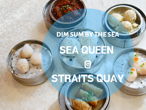 Sea Queen Presents Dim Sum by the Sea @ Straits Quay