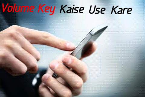 Android-Mobile-Ki-Volume-Key-Ke-New-Functions-Kaise-Add-Kare