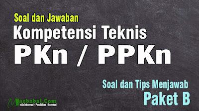 Download Soal p3k pdf. Soal dan Jawaban P3k kompetensi teknis ppkn. Soal Kompetensi teknis pdf. Soal ppkn p3k kunci jawaban lengkap
