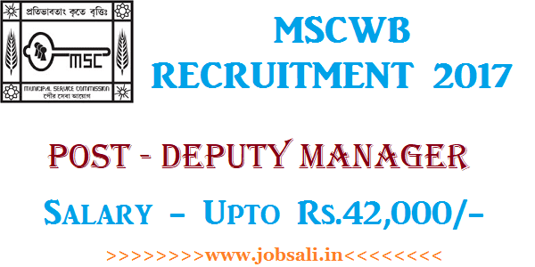 Municipal Service Commission recruitment, MSCWB Deputy Manager jobs, Govt jobs in West Bengal