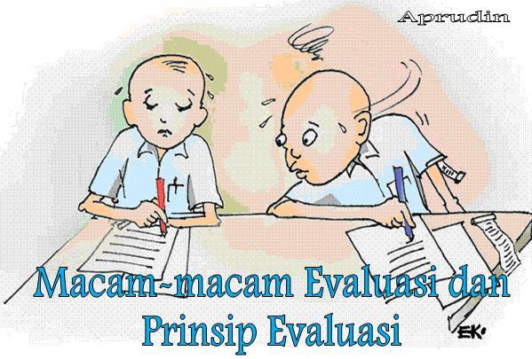 Macam Macam Evaluasi Dan Prinsip Evaluasi