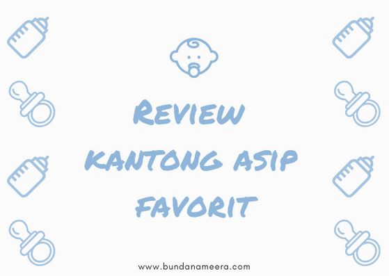 Review Kantong ASI Perah , kantong ASIP GABAG, Kantong ASIP Natur Mom, Kantong ASIP Malish, Kantong ASIP MOMO