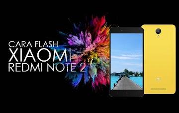 Cara Flash Xiaomi Redmi Note 2