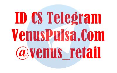 ID Telegram @venus_retail Jalur Layanan Pelanggan Venus Reload Pulsa yang Terbaru