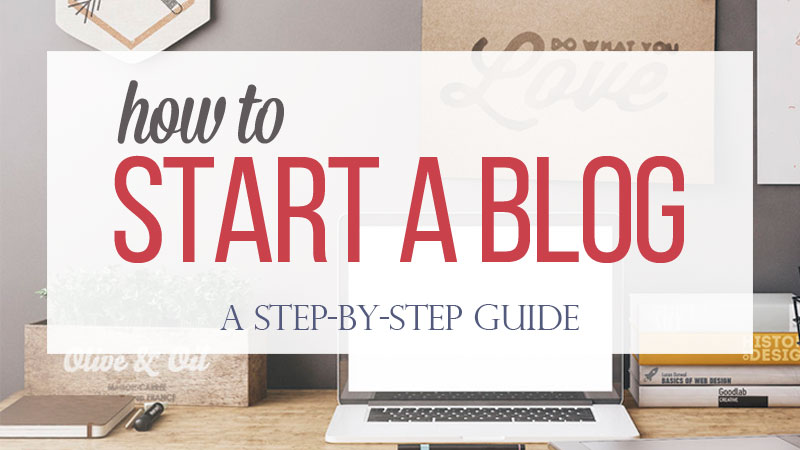 How To Start A Blog In 2017