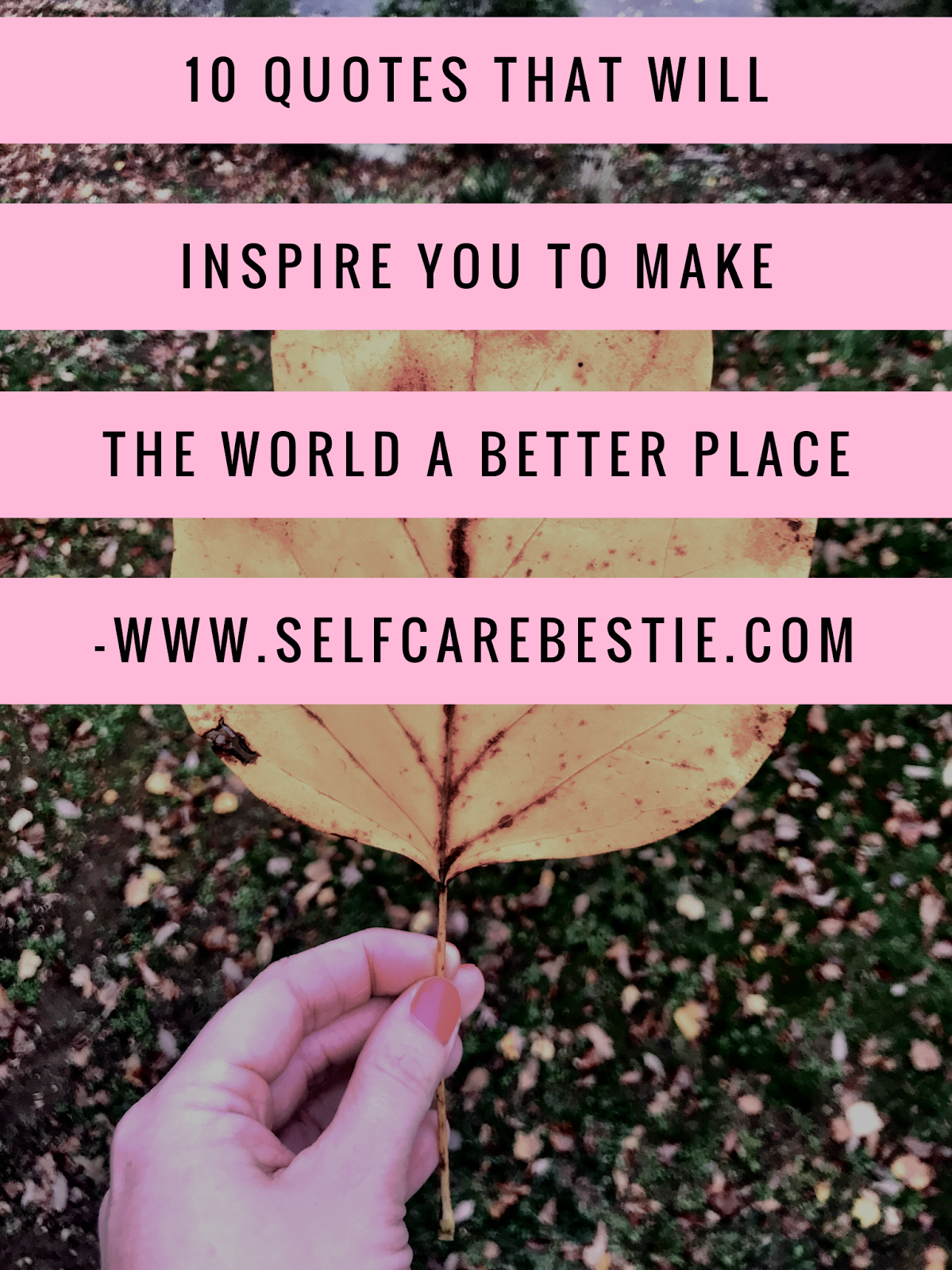 Self Care Bestie Be The Change 10 Quotes That Will Inspire You To