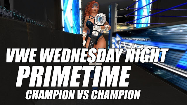 VWE Wednesday Night PRIMETIME • CHAMPION vs CHAMPION