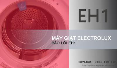Sửa máy giặt Electrolux báo lỗi EH1 giá rẻ