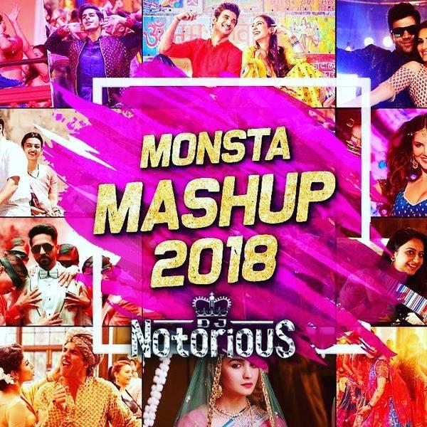 Download Monsta Mashup 2018 – DJ Notorious - CrazyShahin GA