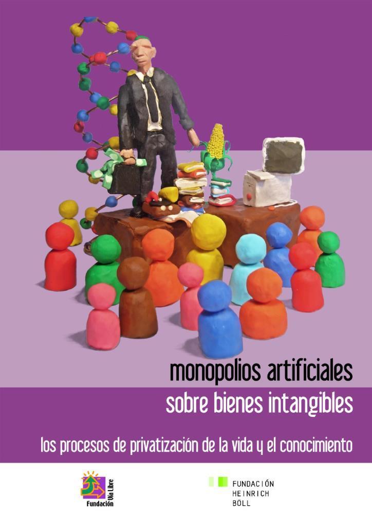 Monopolios artificiales sobre bienes intangibles