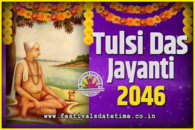 2046 Tulsidas Jayanti Date and Time, 2046 Tulsidas Jayanti  Calendar