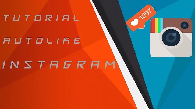 Cara Membuat Auto Like,Follower dan Komentar Otomatis di Instagram dengan Mudah