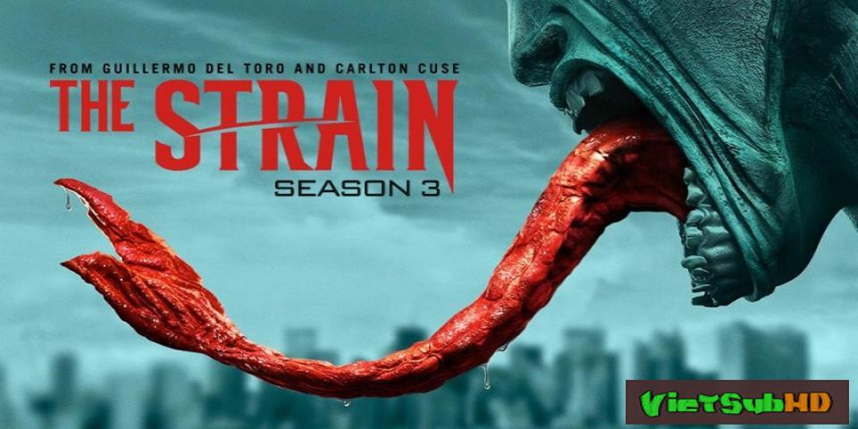 Phim Bệnh Dịch Ma Cà Rồng (chủng Virus) (phần 3) Hoàn Tất (10/10) VietSub HD | The Strain: Bad White (season 3) 2016