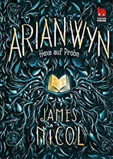 Neuerscheinungen im November 2017 #3 - Arianwyn: Hexe auf Probe von James Nicol