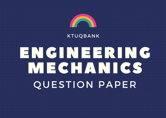 Engineering Mechanics | BE100 | Question Papers (2015 batch)