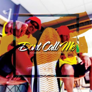 TradeMark feat. feat. Dr Moruti & Leon Lee – Don't call me anymore (2018)