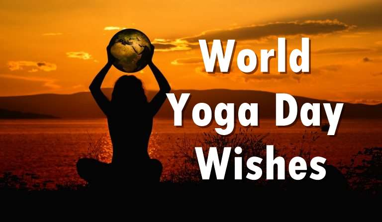 Top 10 International World Yoga Day Wishes Yoga Inspirational