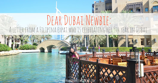 Lady & her Sweet Escapes: Dear Dubai Newbie: A Letter from a Filipina Expat who is celebrating her 9th Year in Dubai