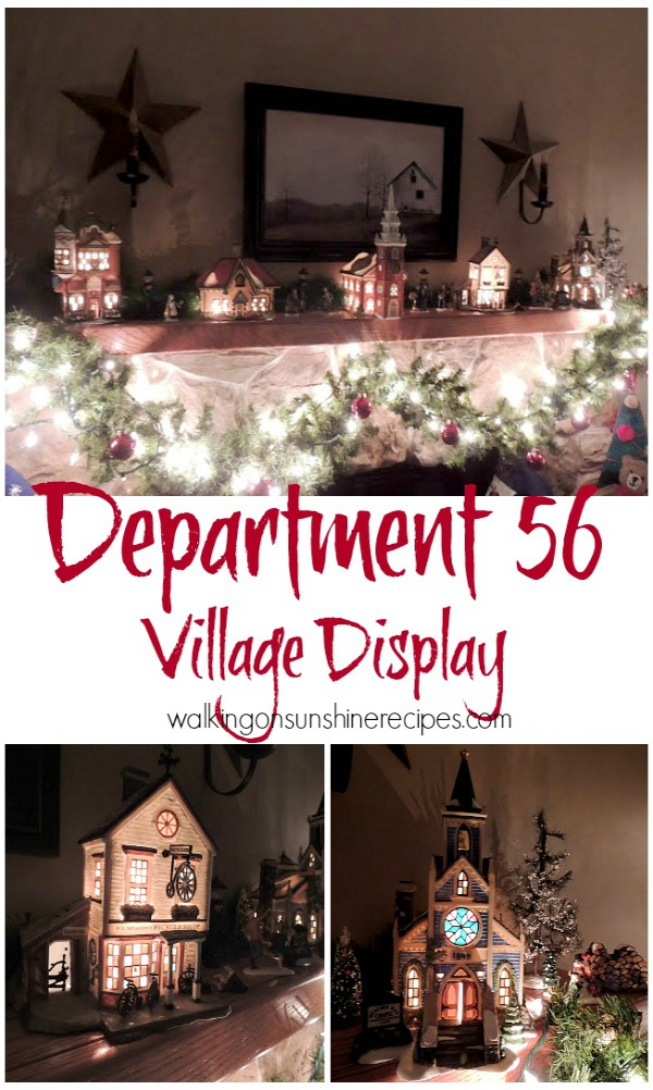 We love our Department 56 Christmas Village and I'm sharing them with you here on Walking on Sunshine Recipes.