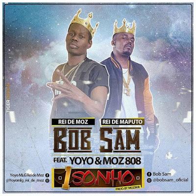 Bob Sam Feat. Yoyo - 1 Sonho [Prod. Moz 808]