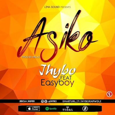 Jhybo – Asiko (feat. Easyboy)